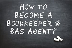 How to become a bookkeeper and bas agent