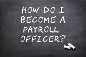 How to become a payroll officer