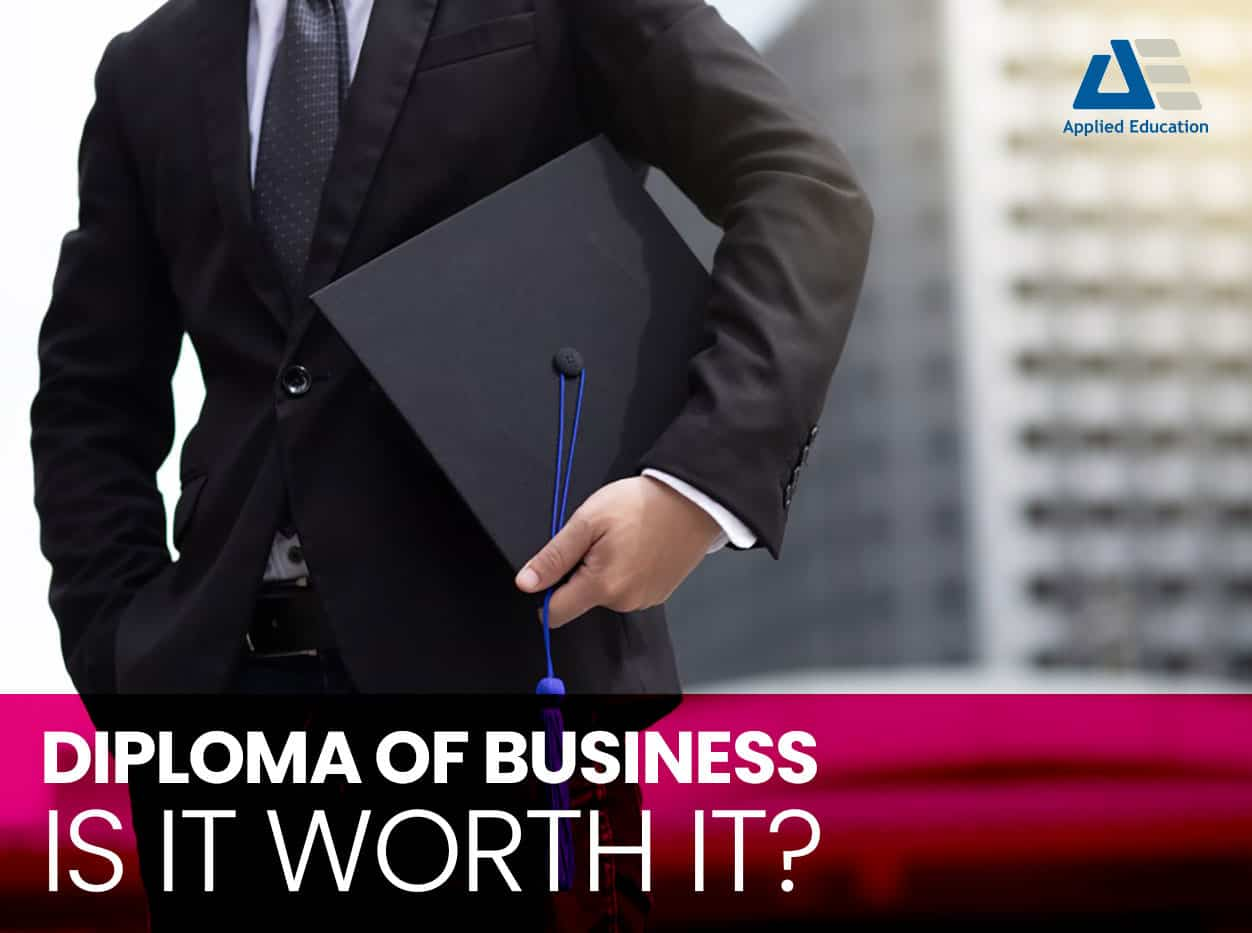 Is A Diploma Of Business Worth It