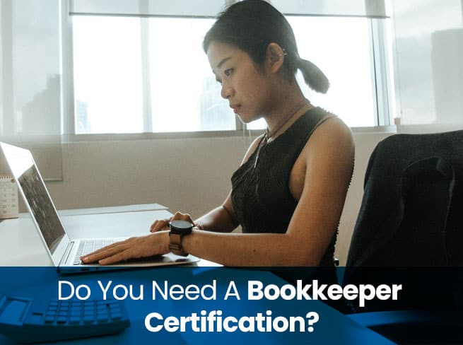 Do I Need To Be Certified To Be A Bookkeeper? 1